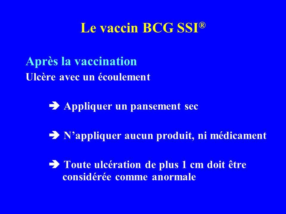 Le vaccin BCG SSI® Après la vaccination Ulcère avec un écoulement