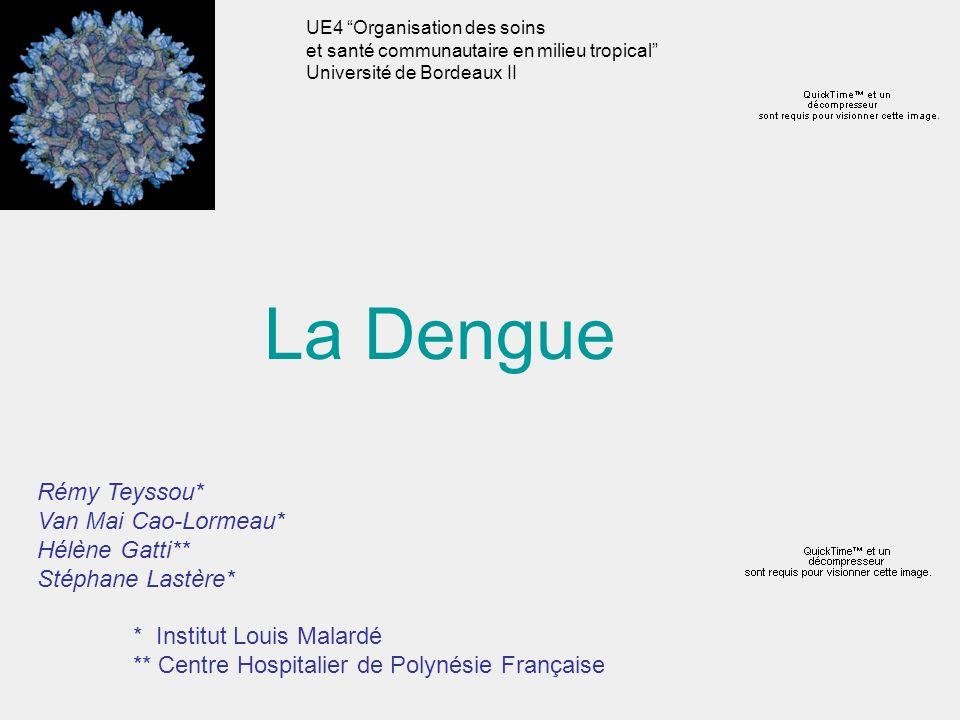 La Dengue Rémy Teyssou* Van Mai Cao-Lormeau* Hélène Gatti**