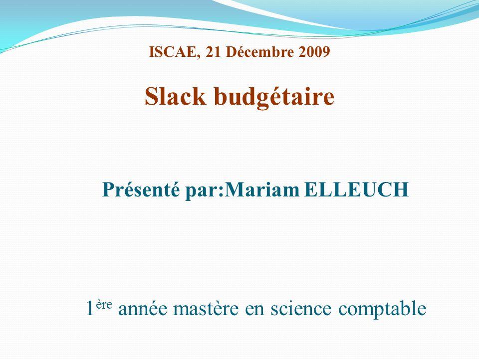 ISCAE, 21 Décembre 2009 Slack budgétaire