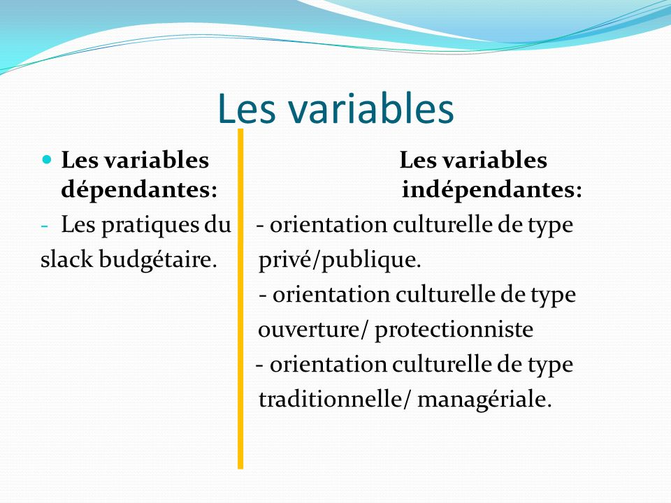 Les variables Les variables Les variables dépendantes: indépendantes:
