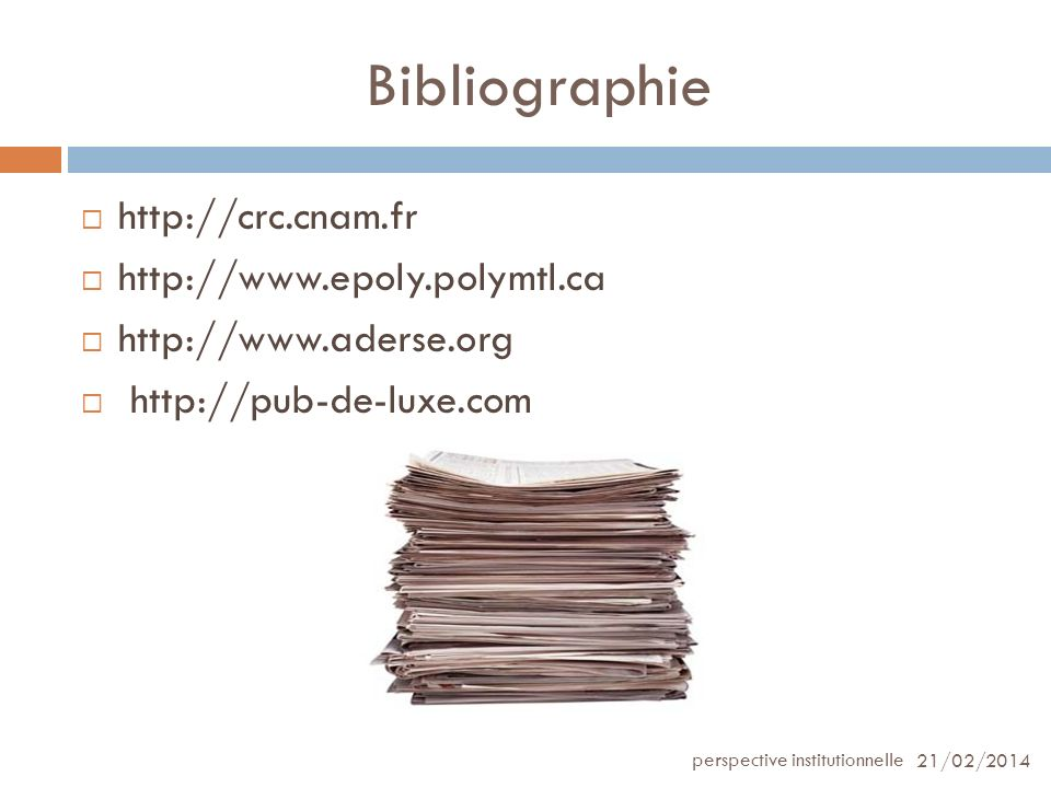 Bibliographie http://crc.cnam.fr http://www.epoly.polymtl.ca