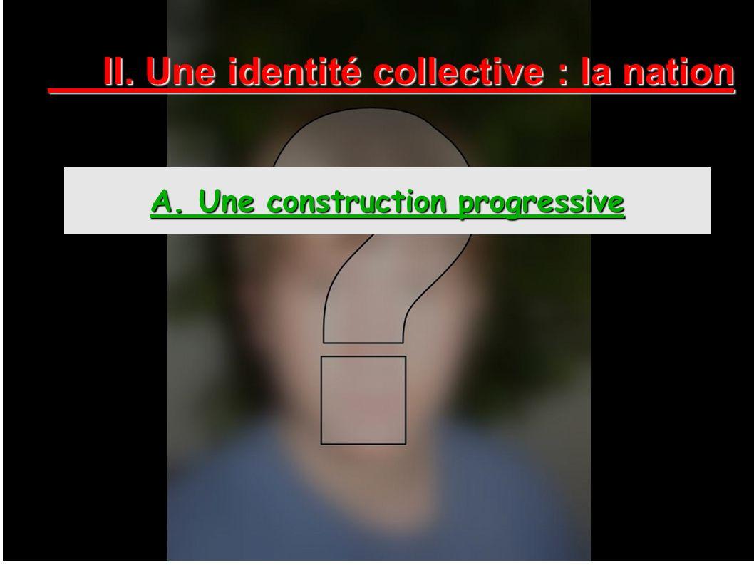 II. Une identité collective : la nation