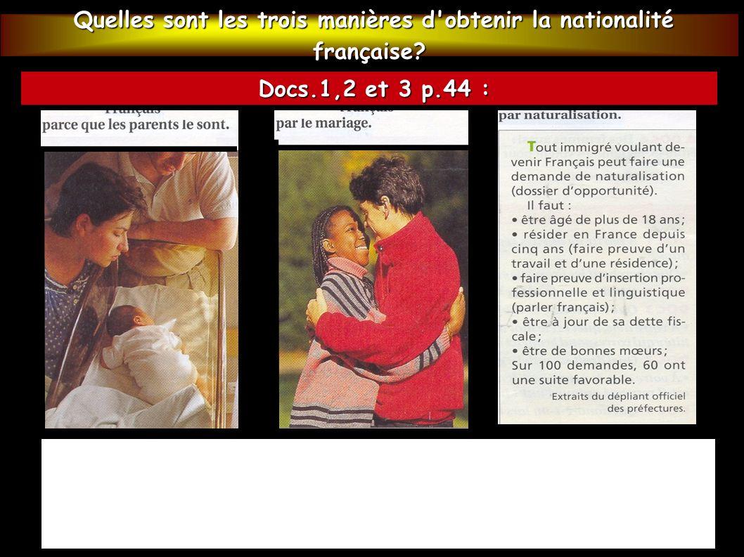 Quelles sont les trois manières d obtenir la nationalité française