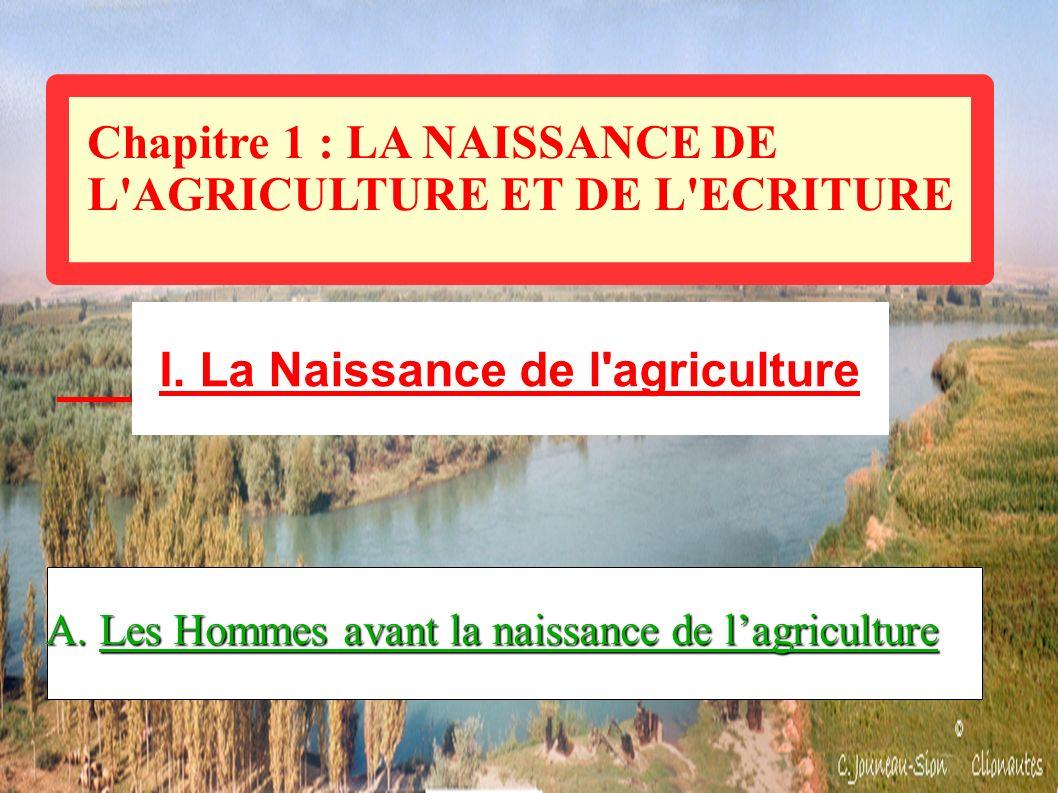 A. Les Hommes avant la naissance de l'agriculture