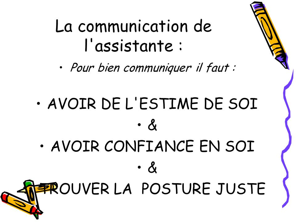 La communication de l assistante :