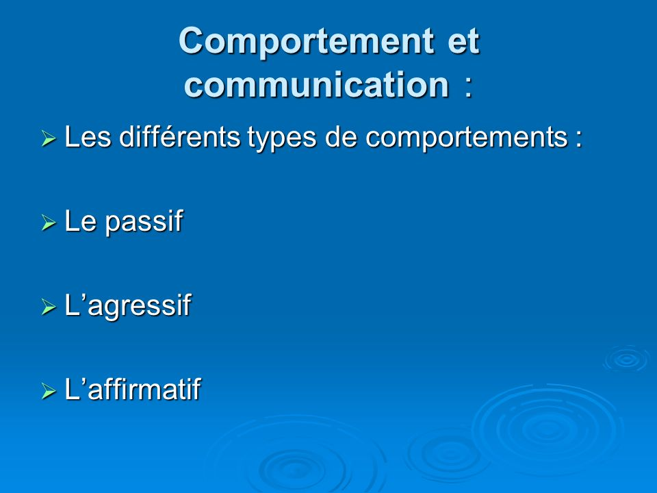 Comportement et communication :