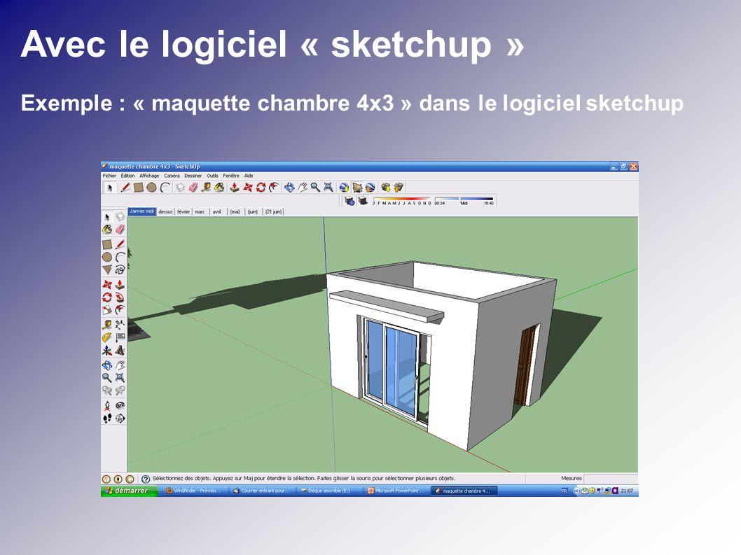 Avec le logiciel « sketchup »