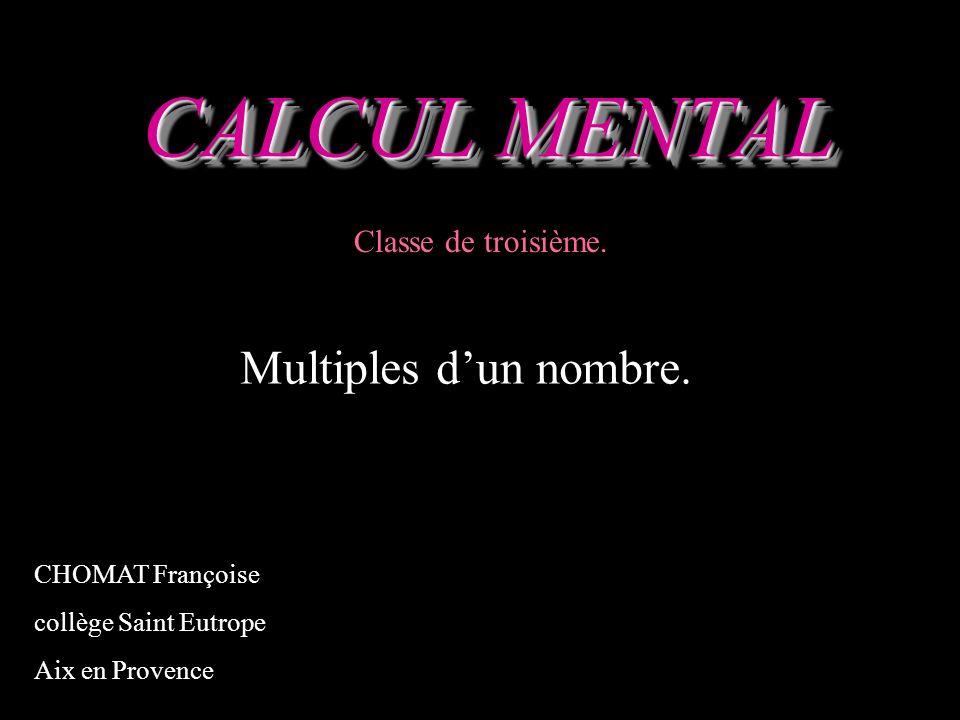 CALCUL MENTAL Multiples d'un nombre. Classe de troisième.