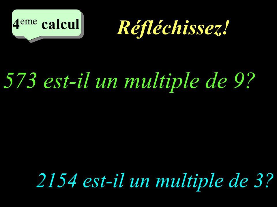 573 est-il un multiple de 9 Réfléchissez!