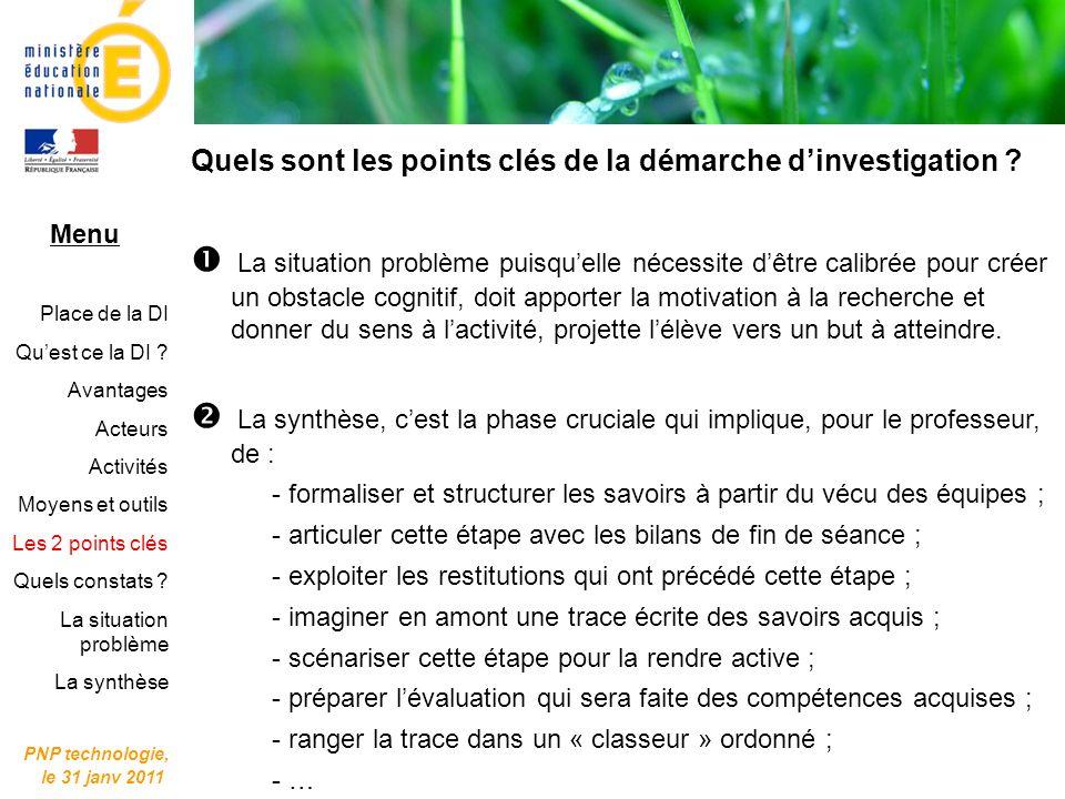 PNP technologie, le 31 janv 2011. Quels sont les points clés de la démarche d'investigation Menu.