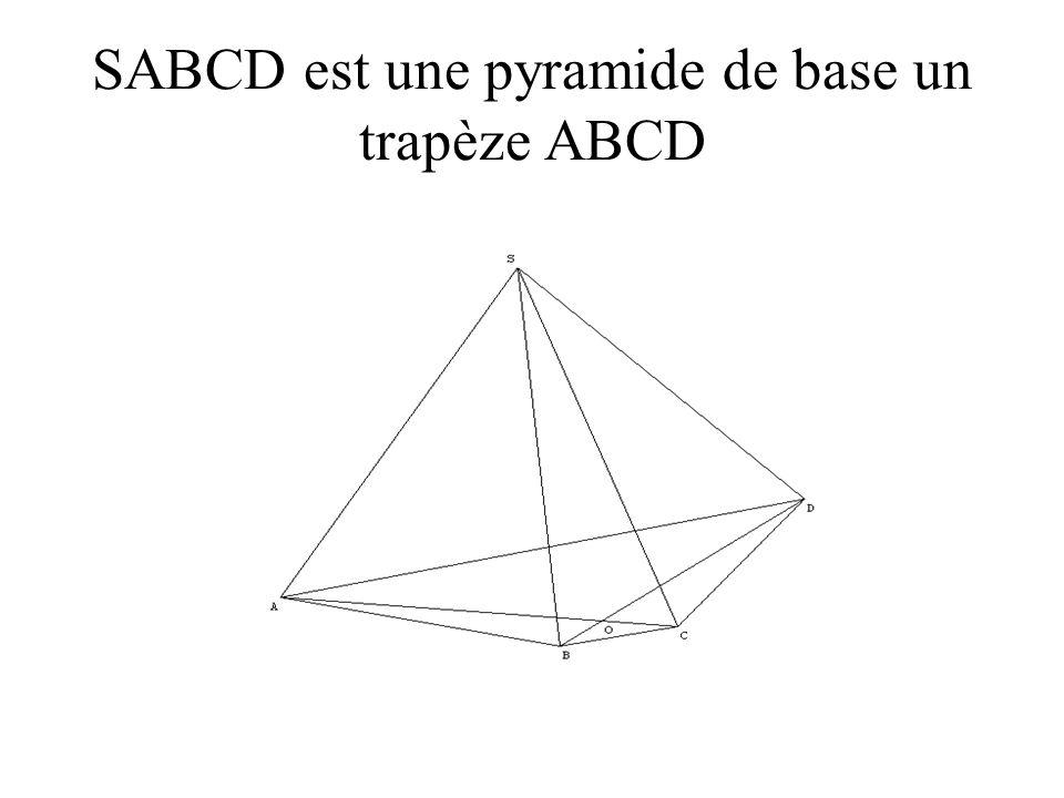 SABCD est une pyramide de base un trapèze ABCD