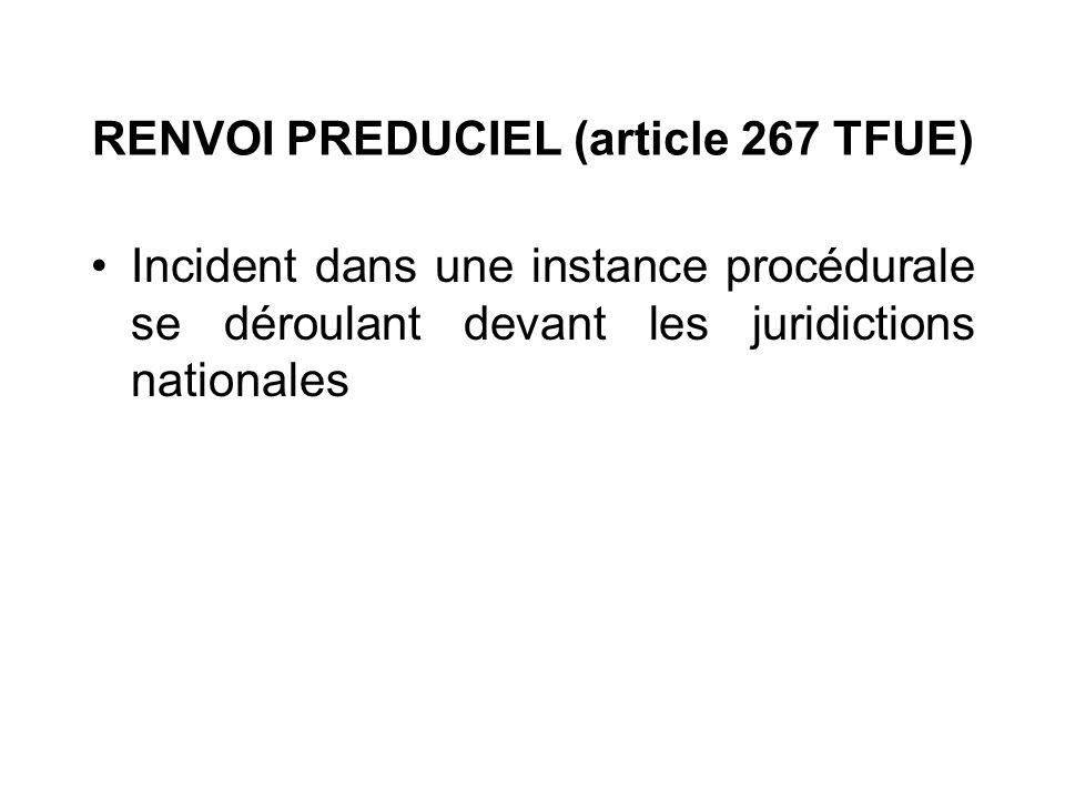 RENVOI PREDUCIEL (article 267 TFUE)
