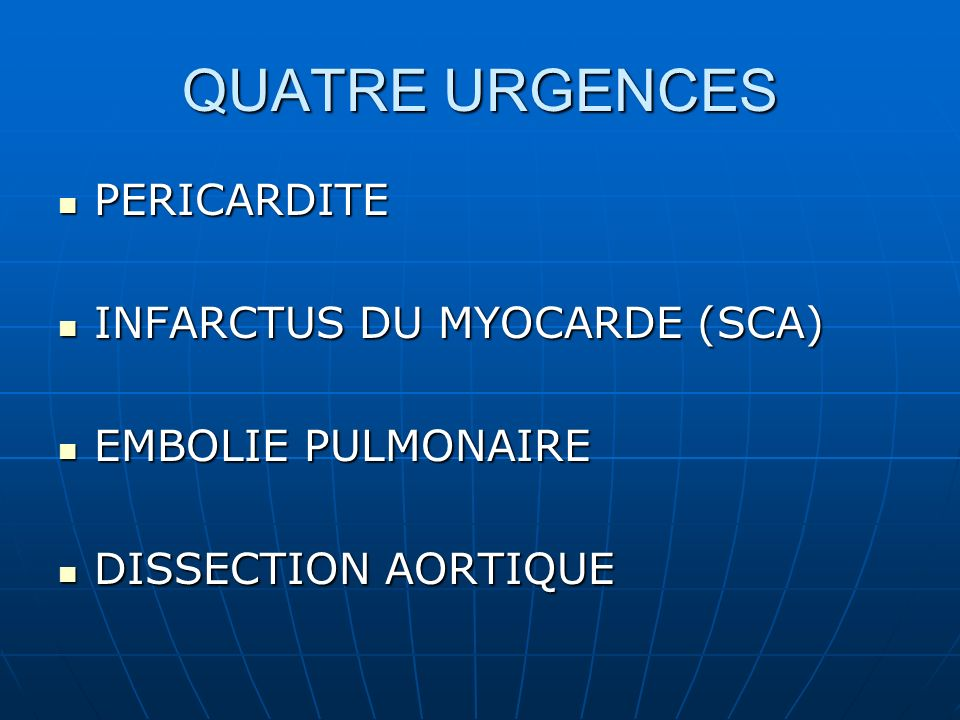 QUATRE URGENCES PERICARDITE INFARCTUS DU MYOCARDE (SCA)