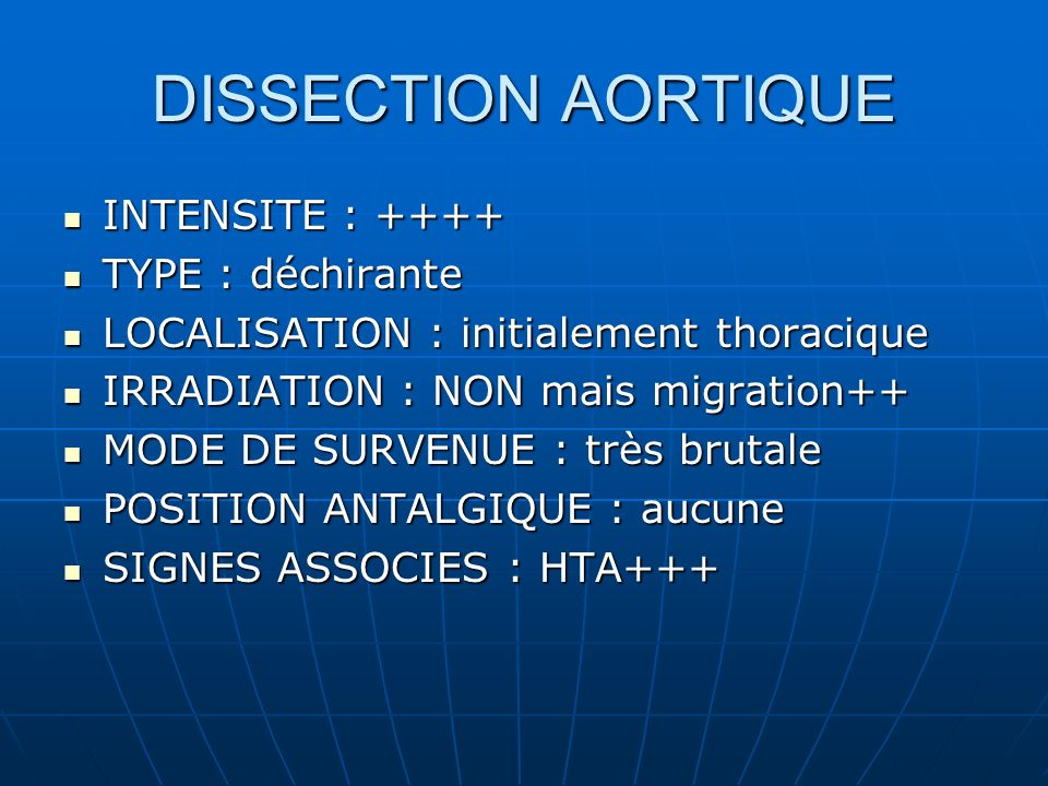 DISSECTION AORTIQUE INTENSITE : ++++ TYPE : déchirante