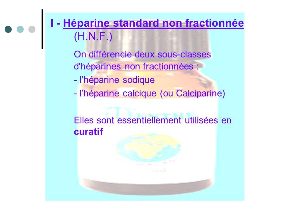 On différencie deux sous-classes d héparines non fractionnées :