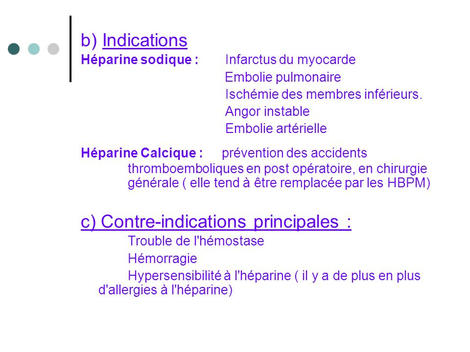 c) Contre-indications principales :