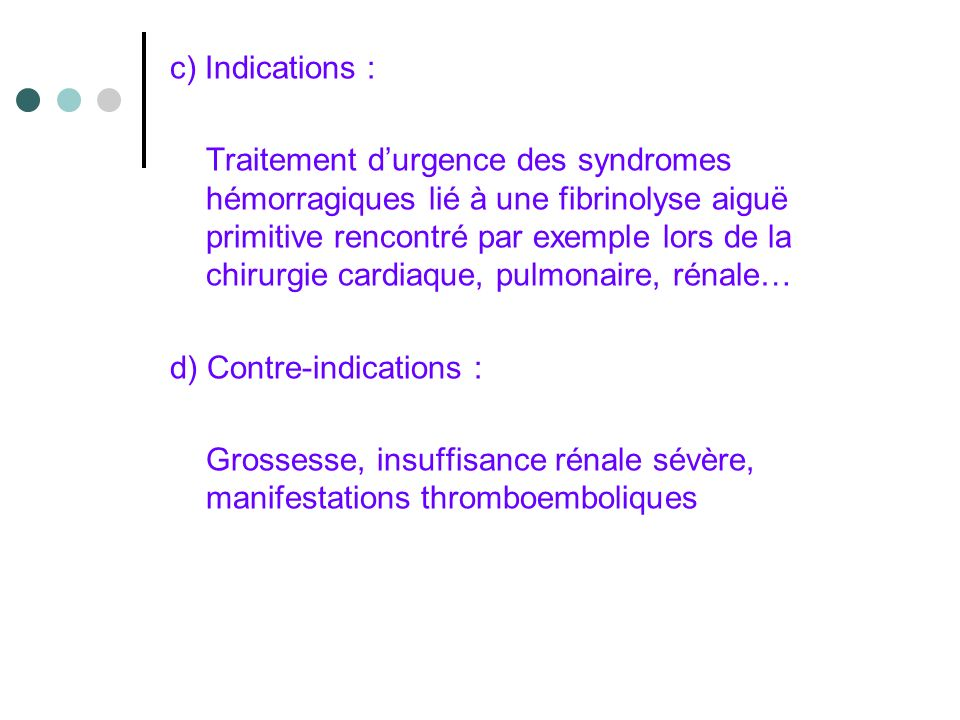 c) Indications :