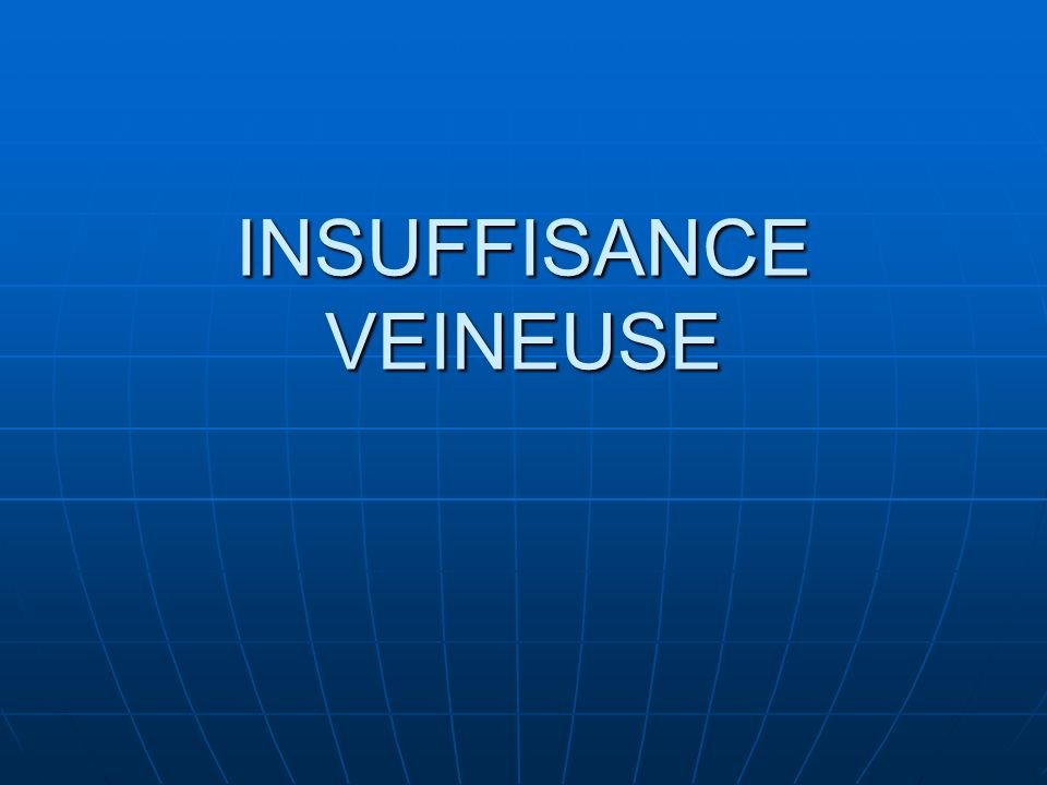 INSUFFISANCE VEINEUSE