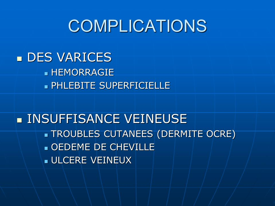 COMPLICATIONS DES VARICES INSUFFISANCE VEINEUSE HEMORRAGIE