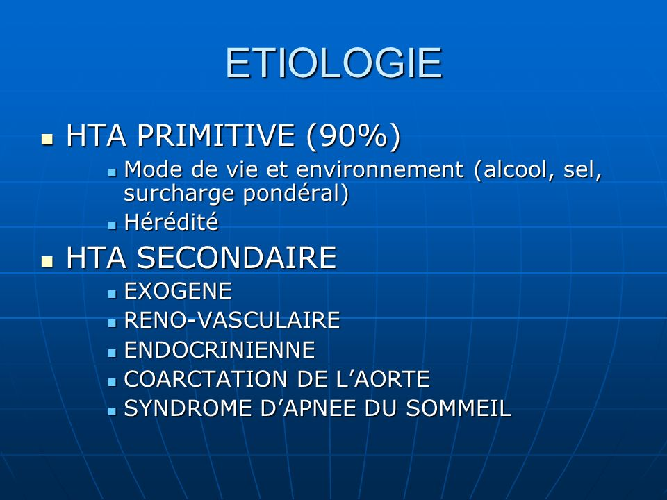 ETIOLOGIE HTA PRIMITIVE (90%) HTA SECONDAIRE