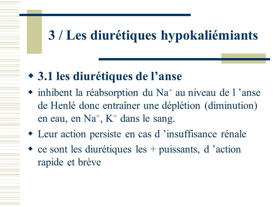 3 / Les diurétiques hypokaliémiants