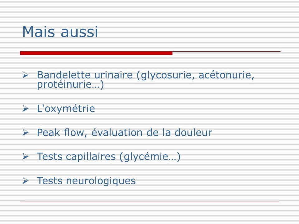 Mais aussi Bandelette urinaire (glycosurie, acétonurie, protéinurie…)
