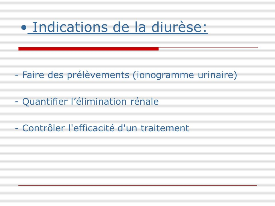 Indications de la diurèse: