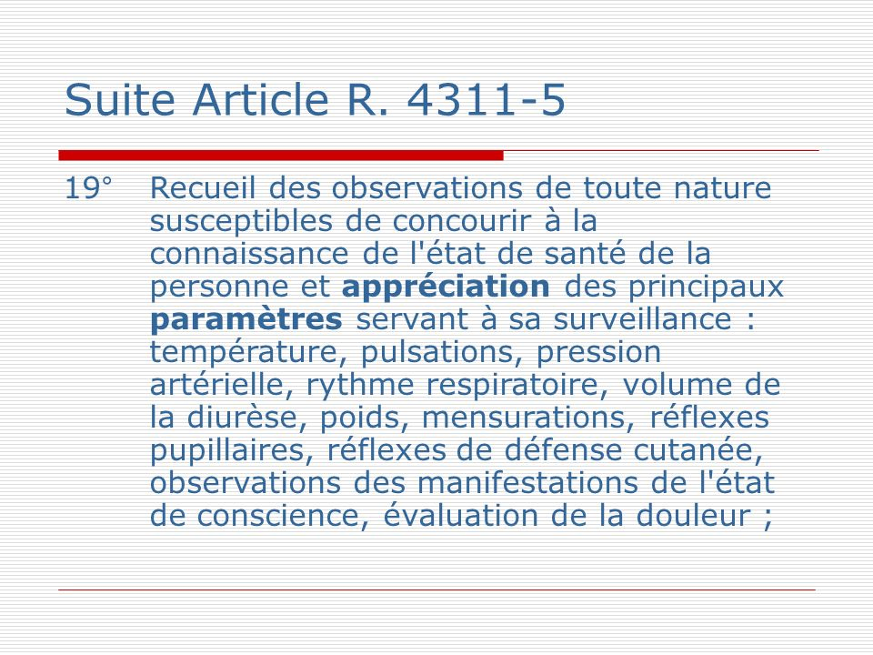 Suite Article R. 4311-5