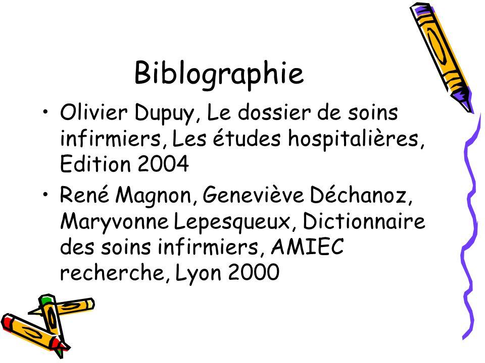 BiblographieOlivier Dupuy, Le dossier de soins infirmiers, Les études hospitalières, Edition 2004.
