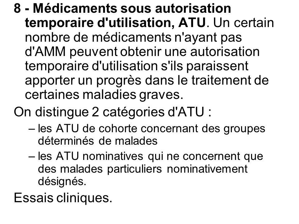 On distingue 2 catégories d ATU :