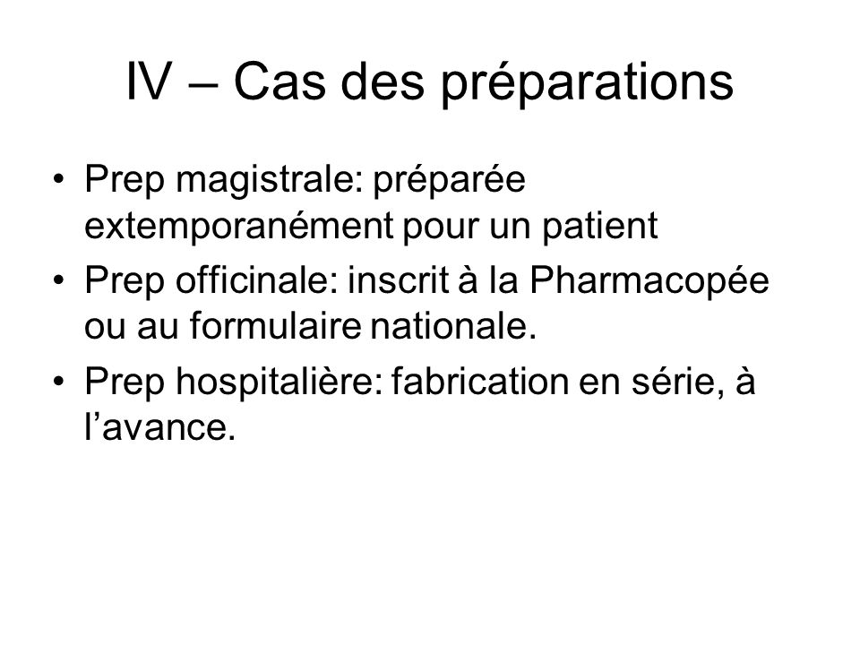 IV – Cas des préparations
