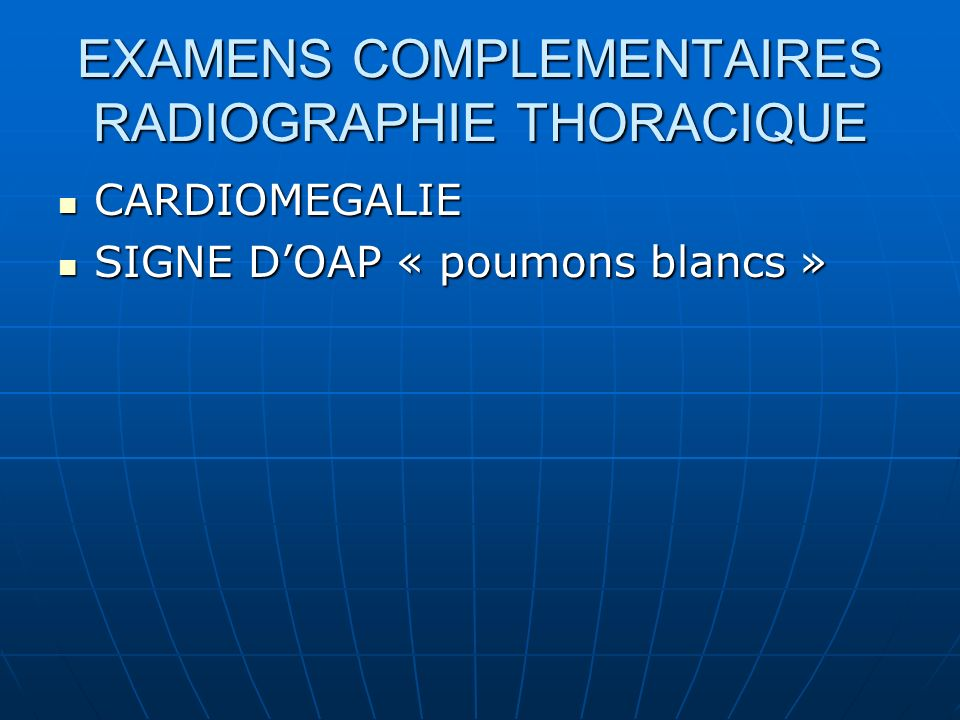 EXAMENS COMPLEMENTAIRES RADIOGRAPHIE THORACIQUE