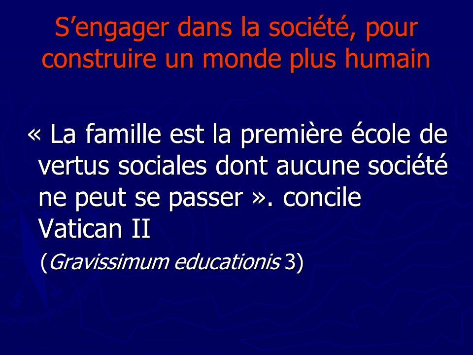 S'engager dans la société, pour construire un monde plus humain