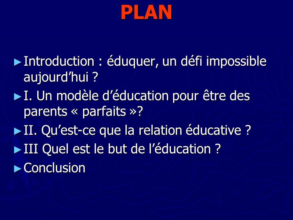 PLAN Introduction : éduquer, un défi impossible aujourd'hui