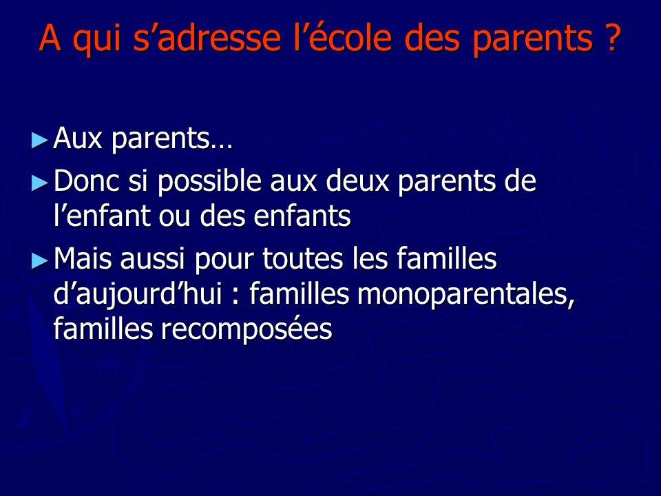 A qui s'adresse l'école des parents