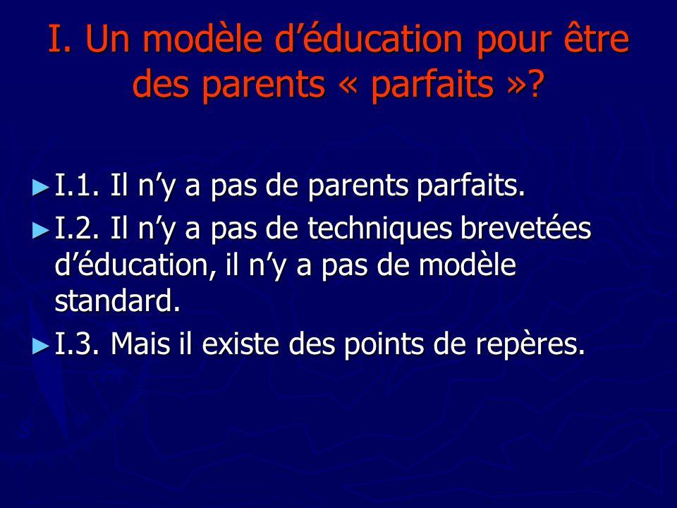I. Un modèle d'éducation pour être des parents « parfaits »