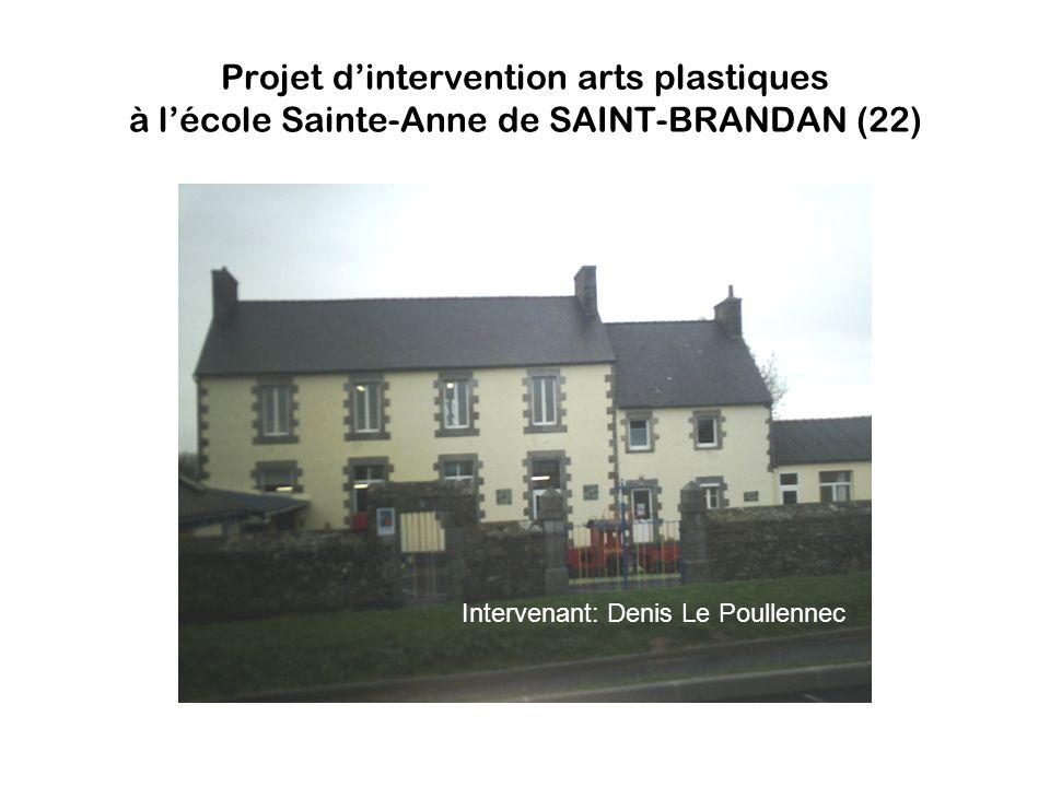 Projet d'intervention arts plastiques à l'école Sainte-Anne de SAINT-BRANDAN (22)
