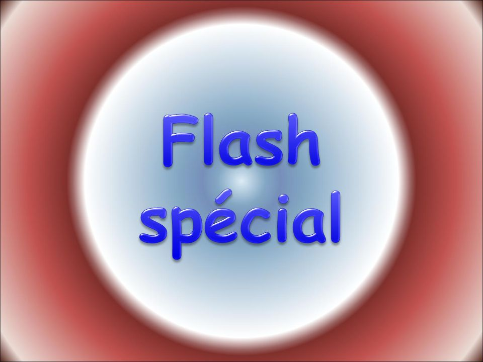 Flash spécial