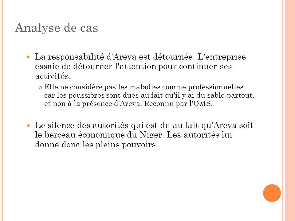Analyse de cas La responsabilité d Areva est détournée. L entreprise essaie de détourner l attention pour continuer ses activités.