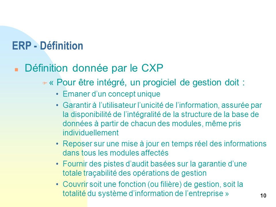 ERP - Définition Définition donnée par le CXP