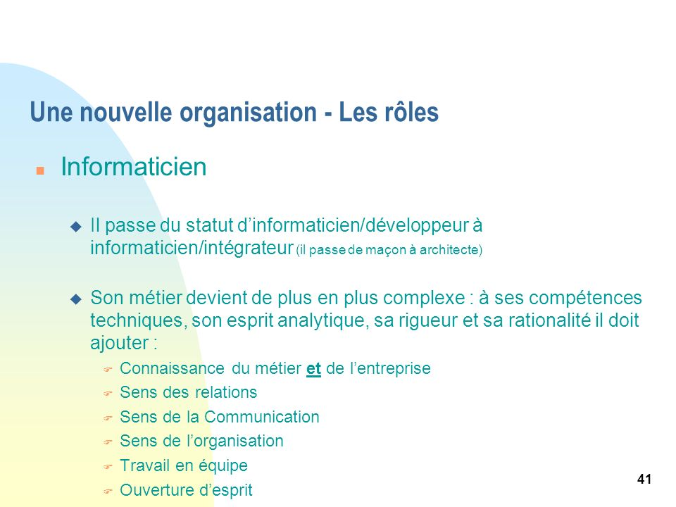 Une nouvelle organisation - Les rôles
