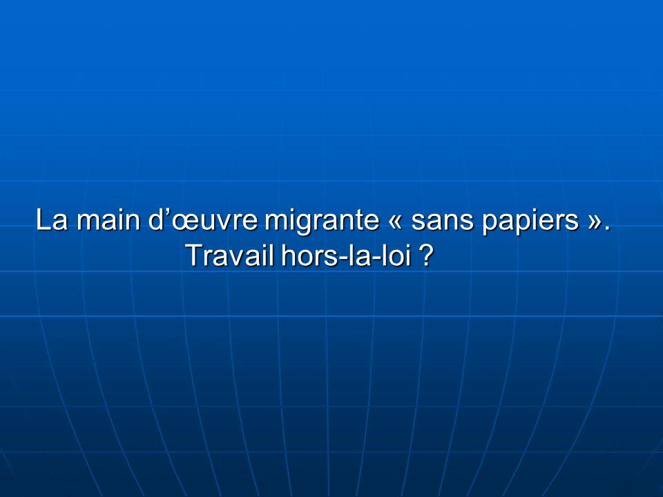 La main d'œuvre migrante « sans papiers ». Travail hors-la-loi
