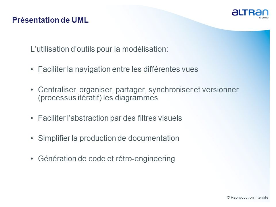 Présentation de UML L'utilisation d'outils pour la modélisation: Faciliter la navigation entre les différentes vues.