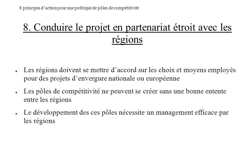 8. Conduire le projet en partenariat étroit avec les régions