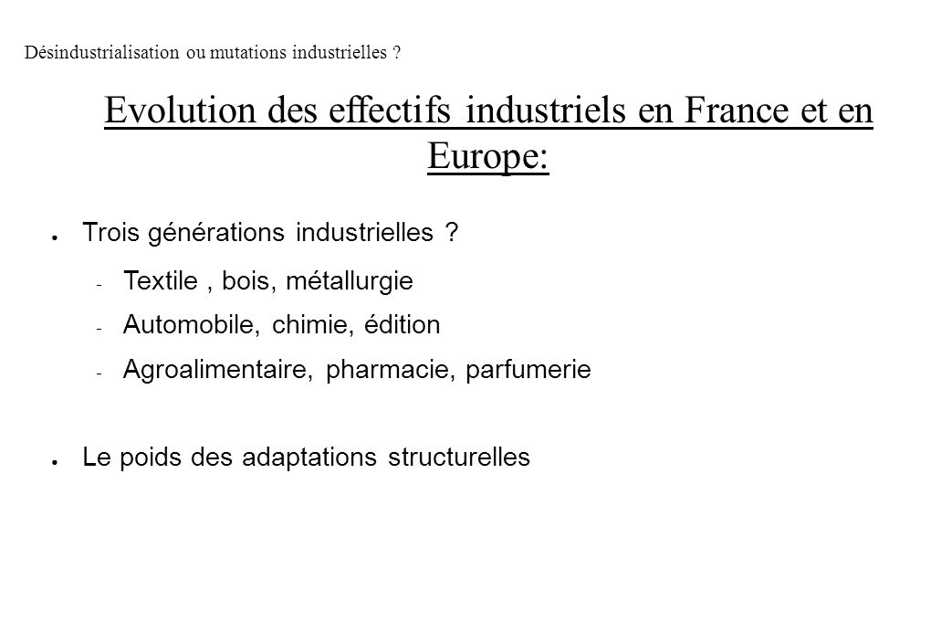 Evolution des effectifs industriels en France et en Europe: