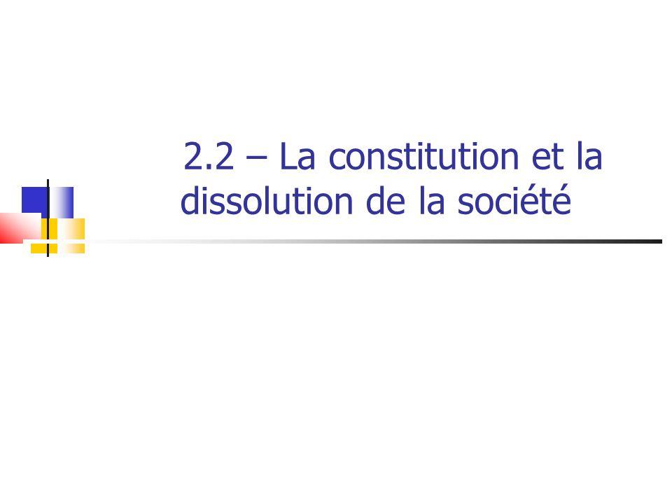 2.2 – La constitution et la dissolution de la société