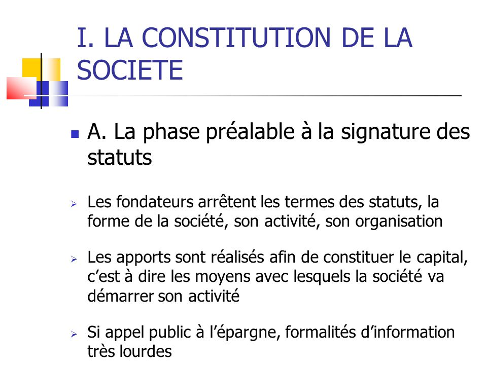 I. LA CONSTITUTION DE LA SOCIETE