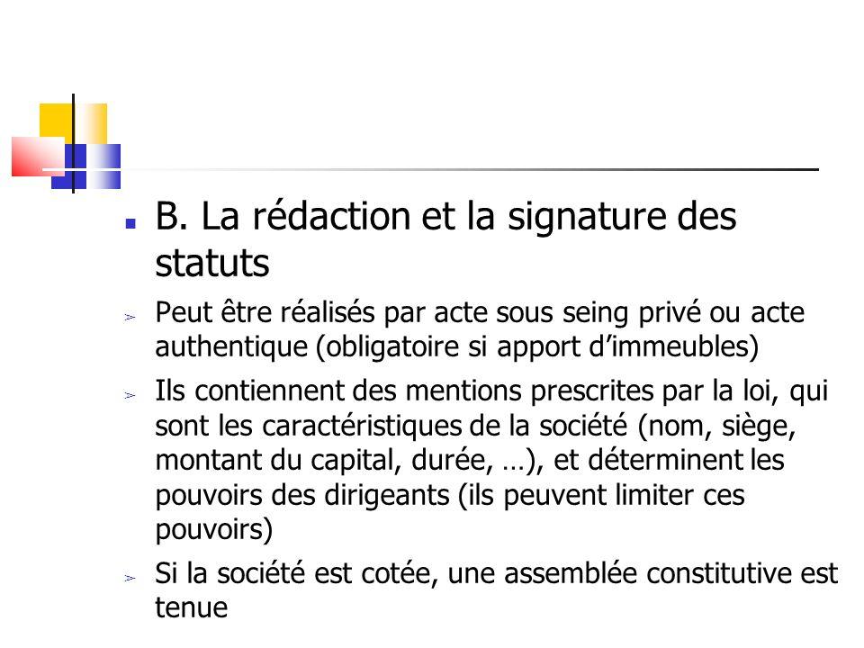 B. La rédaction et la signature des statuts