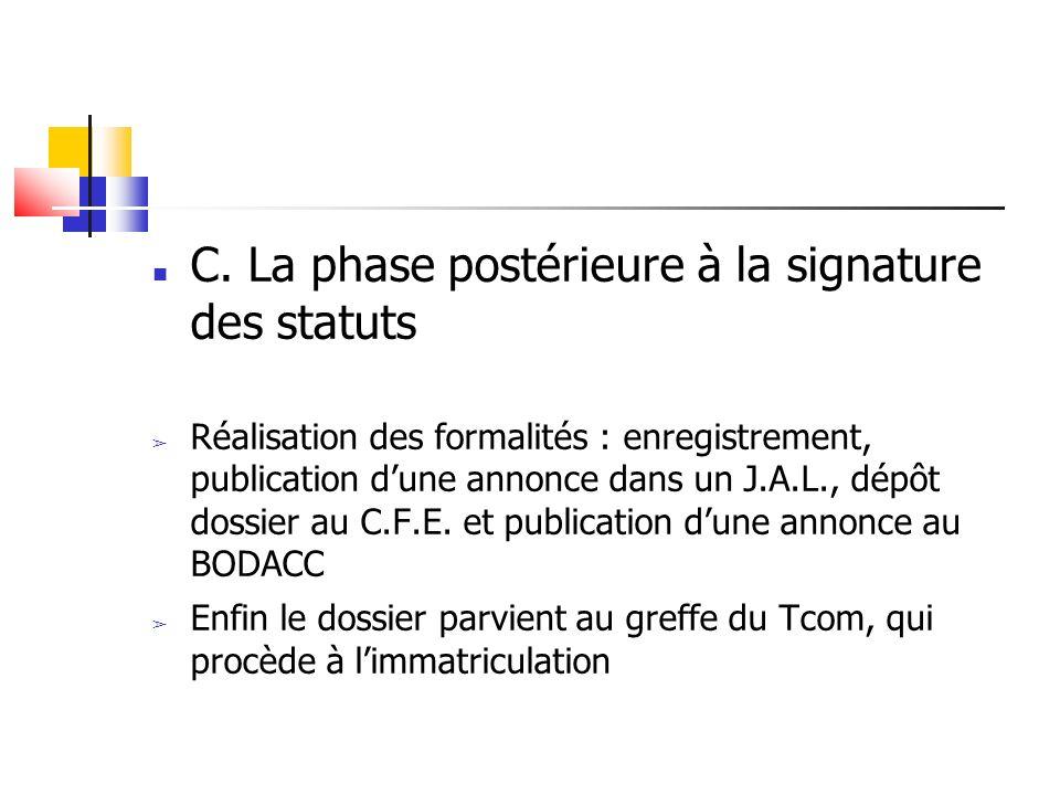 C. La phase postérieure à la signature des statuts