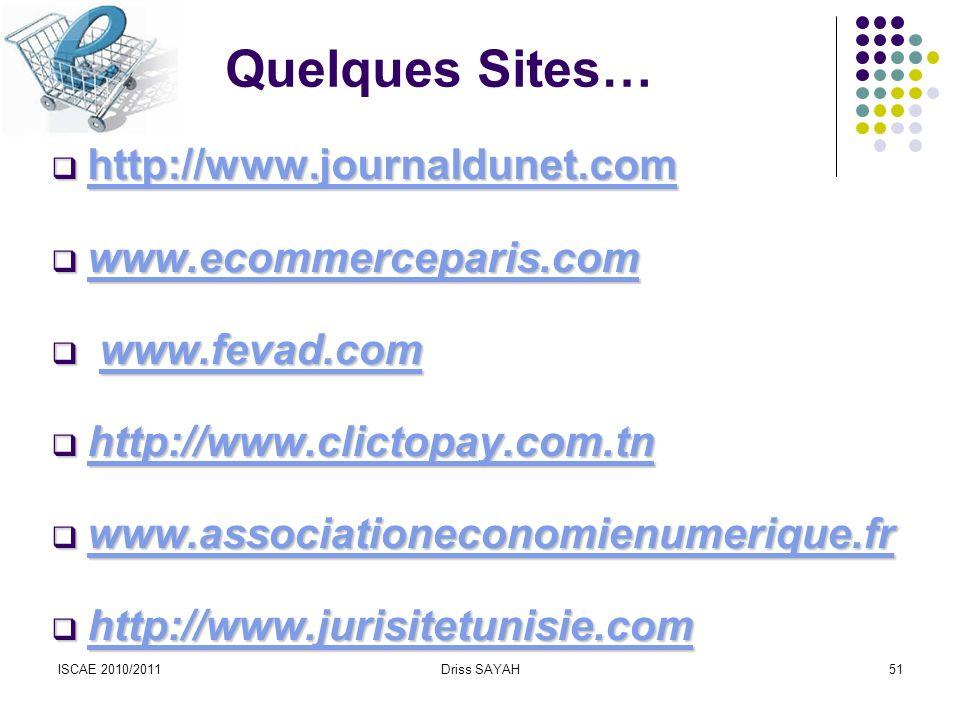 Quelques Sites… http://www.journaldunet.com www.ecommerceparis.com